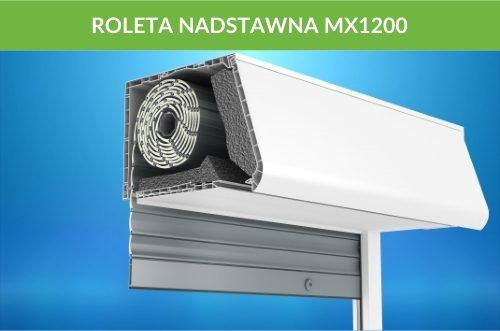 Rolety nadstawne mx1200