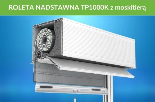 Rolety nadstawne tp1000 z moskitierą